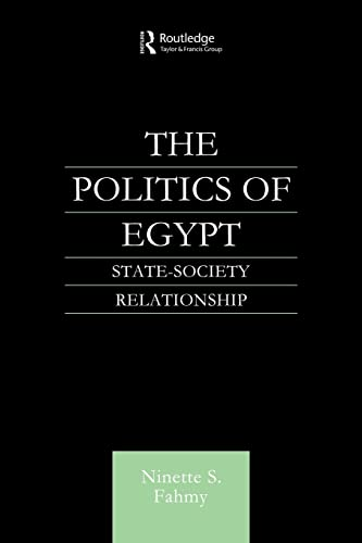 9780415612746: The Politics of Egypt: State-Society Relationship