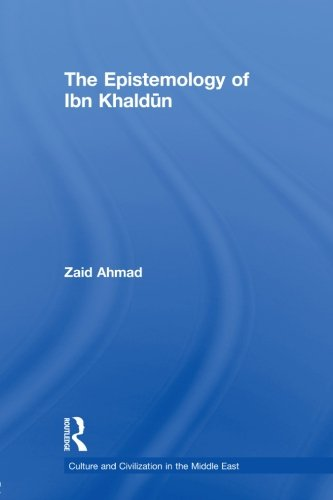 9780415612753: The Epistemology of Ibn Khaldun (Culture and Civilization in the Middle East)