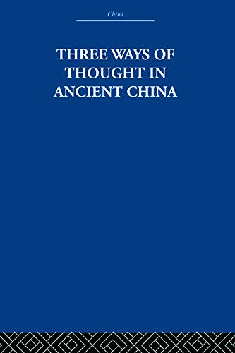 9780415612807: Three Ways of Thought in Ancient China (China: History, Philosophy, Economics)