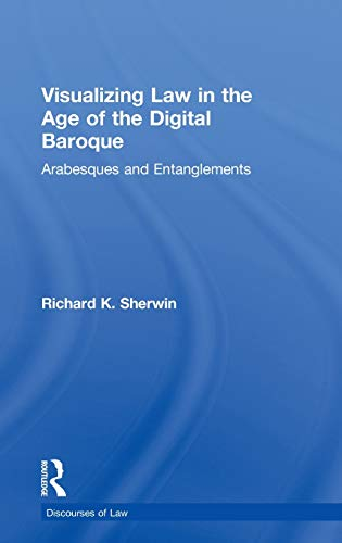 9780415612906: Visualizing Law in the Age of the Digital Baroque: Arabesques & Entanglements