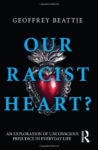 9780415612968: Our Racist Heart?: An Exploration of Unconscious Prejudice in Everyday Life