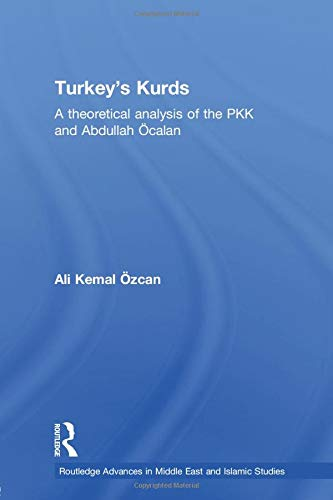 9780415613194: Turkey's Kurds: A Theoretical Analysis of the PKK and Abdullah Ocalan (Routledge Advances in Middle East and Islamic Studies)