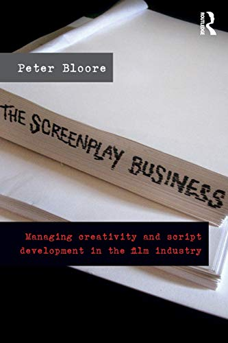 9780415613330: The Screenplay Business: Managing Creativity and Script Development in the Film Industry