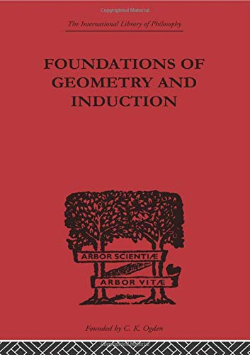 9780415613736: Foundations of Geometry and Induction (International Library of Philosophy)