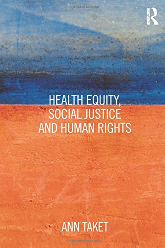 Health Equity, Social Justice and Human Rights (Routledge Studies in Public Health): Taket, Ann; ...
