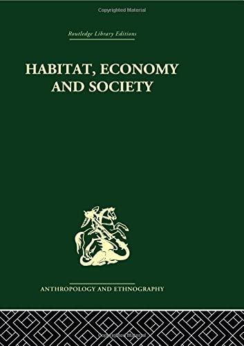9780415613767: Habitat, Economy and Society: A Geographical Introduction to Ethnology