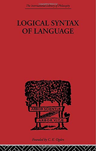 9780415613798: Logical Syntax of Language: 4 (International Library of Philo)