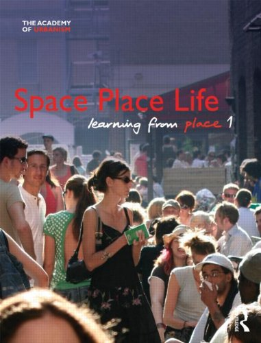 9780415613996: Space, Place, Life: Learning from Place (Academy of Urbanism)