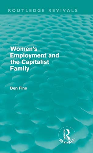 9780415614108: Women's Employment and the Capitalist Family (Routledge Revivals)