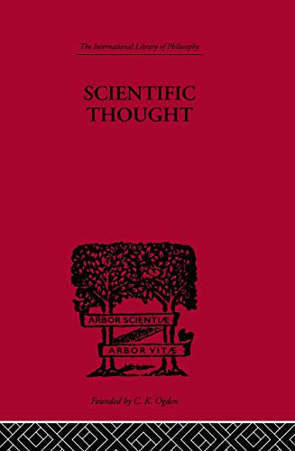 9780415614139: Scientific Thought: A Philosophical Analysis of some of its fundamental concepts (The International Library of Philosophy: Philosophy of Science)