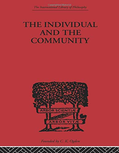 9780415614177: The Individual and the Community: A Historical Analysis of the Motivating Factors Of Social Conduct (International Library of Philosophy)