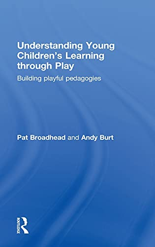 9780415614276: Understanding Young Children's Learning through Play: Building playful pedagogies