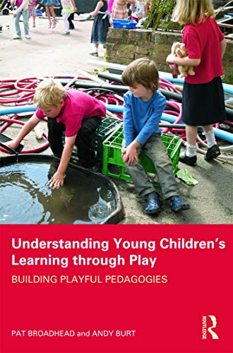 9780415614283: Understanding Young Children's Learning through Play: Building playful pedagogies