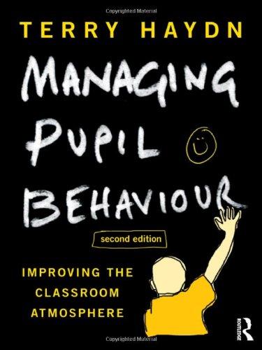 9780415614313: Managing Pupil Behaviour: Improving the classroom atmosphere