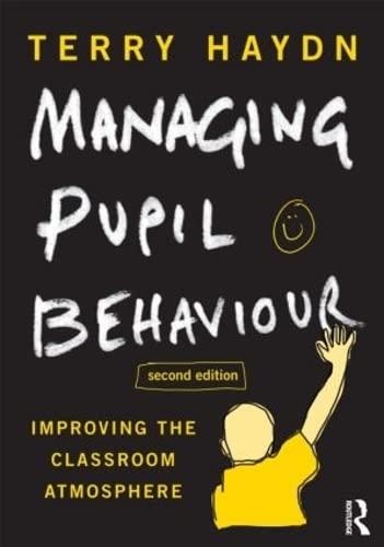 9780415614320: Managing Pupil Behaviour: Improving the classroom atmosphere