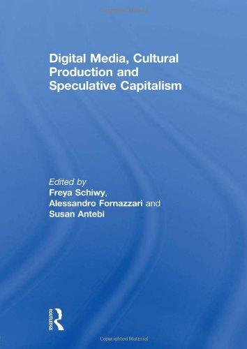9780415614498: Digital Media, Cultural Production and Speculative Capitalism