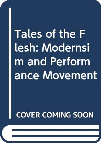 9780415614504: Tales of the Flesh: Modernsim and Performance Movement