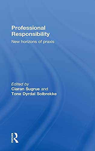 9780415614627: Professional Responsibility: New Horizons of Praxis
