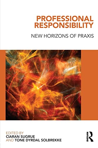 9780415614634: Professional Responsibility: New Horizons of Praxis