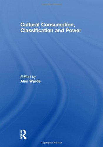 9780415614719: Cultural Consumption, Classification and Power