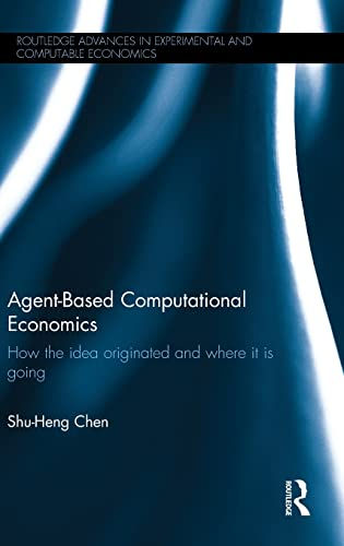 9780415614887: Agent-Based Computational Economics: How the idea originated and where it is going (Routledge Advances in Experimental and Computable Economics)