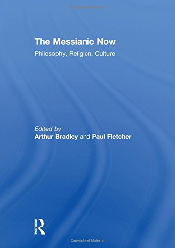 9780415615273: The Messianic Now: Philosophy, Religion, Culture