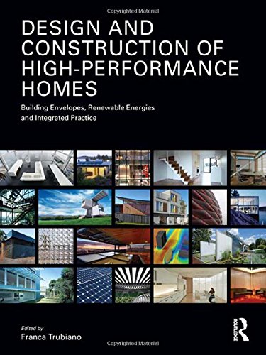 9780415615280: Design and Construction of High-Performance Homes: Building Envelopes, Renewable Energies and Integrated Practice