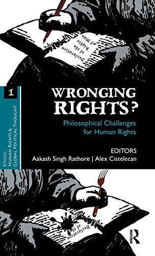 9780415615297: Wronging Rights?: Philosophical Challenges for Human Rights (Ethics, Human Rights and Global Political Thought)