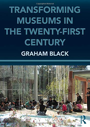 9780415615723: Transforming Museums in the Twenty-first Century