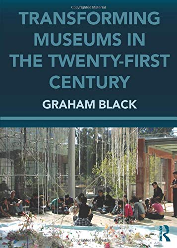 9780415615730: Transforming Museums in the Twenty-first Century