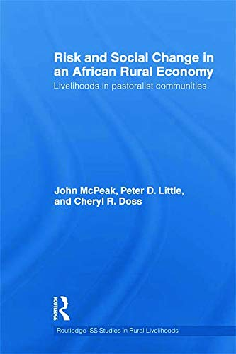 9780415615983: Risk and Social Change in an African Rural Economy: Livelihoods in Pastoralist Communities (Routledge ISS Studies in Rural Livelihoods)