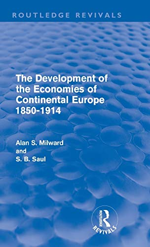 9780415616133: The Development of the Economies of Continental Europe 1850-1914 (Routledge Revivals)
