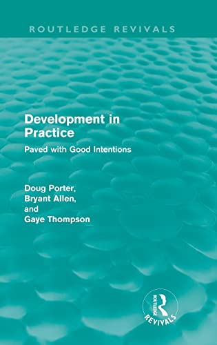 Development in Practice (Routledge Revivals): Paved with good intentions: Doug Porter