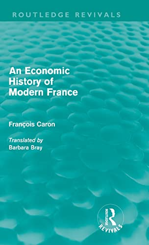 9780415616355: An Economic History of Modern France (Routledge Revivals)