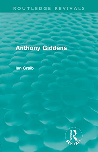 9780415617024: Anthony Giddens (Routledge Revivals)