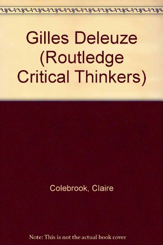 9780415617451: Gilles Deleuze (Routledge Critical Thinkers)