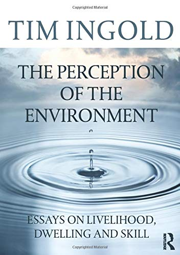 9780415617475: The Perception of the Environment: Essays on Livelihood, Dwelling and Skill