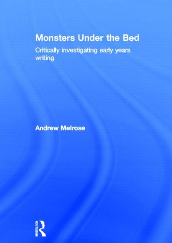 9780415617499: Monsters Under the Bed: Critically investigating early years writing