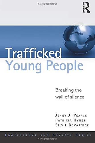 9780415617543: Trafficked Young People: Breaking the Wall of Silence (Adolescence and Society)
