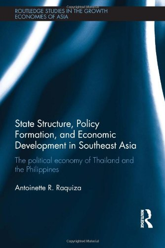 9780415617673: State Structure, Policy Formation, and Economic Development in Southeast Asia: The Political Economy of Thailand and the Philippines (Routledge Studies in the Growth Economies of Asia)