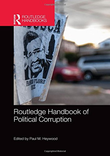Routledge Handbook of Political Corruption (Hardcover): Paul M. Heywood