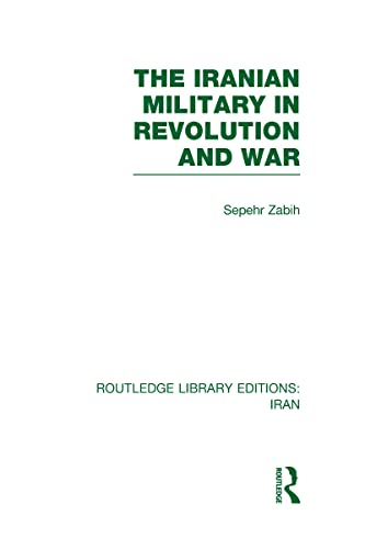 9780415617857: The Iranian Military in Revolution and War (RLE Iran D)