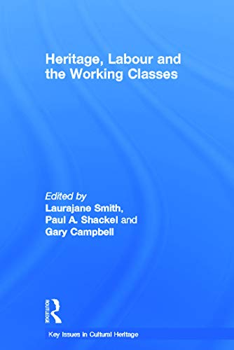 9780415618106: Heritage, Labour and the Working Classes (Key Issues in Cultural Heritage)