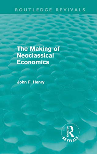 9780415618618: The Making of Neoclassical Economics (Routledge Revivals)