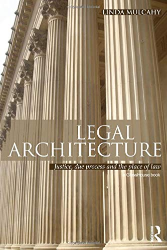 9780415618694: Legal Architecture: Justice, Due Process and the Place of Law