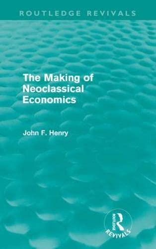 9780415618731: The Making of Neoclassical Economics (Routledge Revivals)