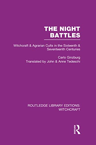 9780415619264: The Night Battles (RLE Witchcraft): Witchcraft and Agrarian Cults in the Sixteenth and Seventeenth Centuries