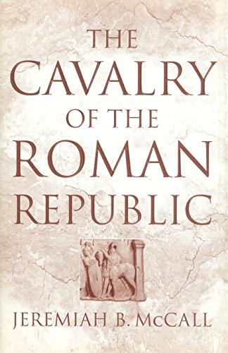 9780415619394: The Cavalry of the Roman Republic