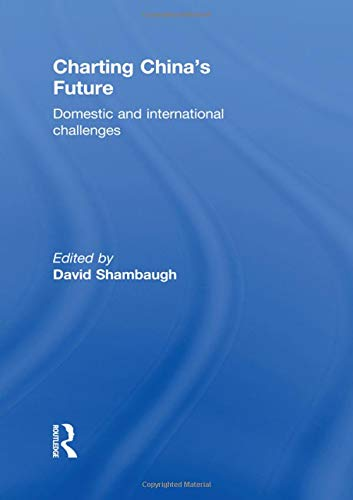 9780415619547: Charting China's Future: Domestic and International Challenges
