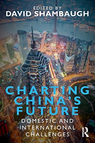 9780415619554: Charting China's Future: Domestic and International Challenges